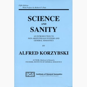 science-and-sanity-an-introduction-to-non-aristotelian-systems-and-general-semantics